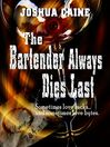 The Bartender Always Dies Last (eBook)